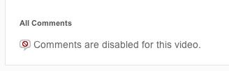 "Weißer Hintergrund, darauf graue Schrift: ""Comments are disabled for this video."""