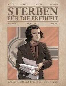 Cover des Comics. Sophie Scholl steht mit Flugblättern und entschlossenem Blick vor einer Hakenkreuz Fahne