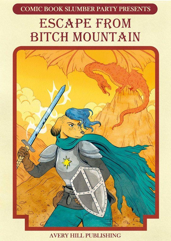 Coverbild des Comics Escape from Bitch Mountain: Eine anthropomorphe Hundekriegerin mit Rüstung, Schwert und Schild steht kampfbereit im Vordergrund. Im Hintergrund sitzt ein großer Drache auf einem Berg.