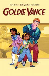Cover von Goldie Vance. In der Mitte steht Gold mit einer Lupe links steht ihre Freundin, rechts der Hausdetektiv