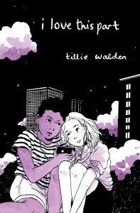 Cover von Tillie Waldens I love this part. Zwei Mädchen sitzen aneinander gekuschelt und hören Musik